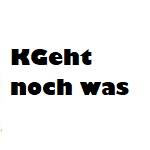 KGehtnochwas